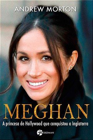 Meghan: A princesa de Hollywood que conquistou a Inglaterra