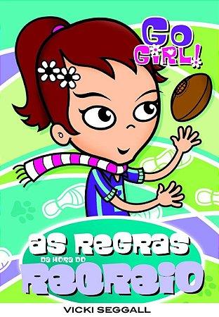 Go Girl 04 - As Regras Da Hora Do Recreio