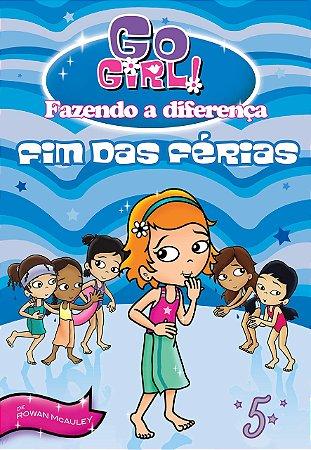 Go Girl Fazendo A Diferença 05 - Fim Das Férias!