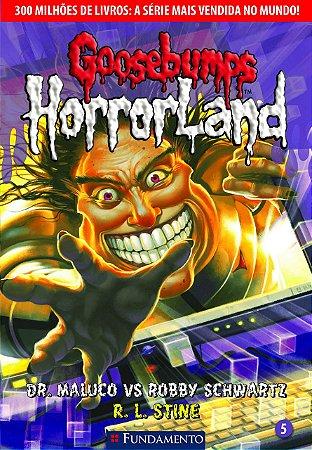 Goosebumps Horrorland 05 - Dr. Maluco Versus Robby Schwartz