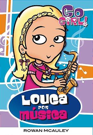 Go Girl 19 - Louca Por Música
