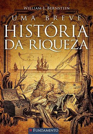 Uma Breve História Da Riqueza