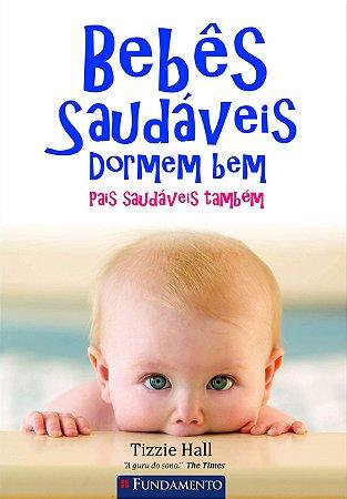 Bebês Saudáveis Dormem Bem - Pais Saudáveis, Também