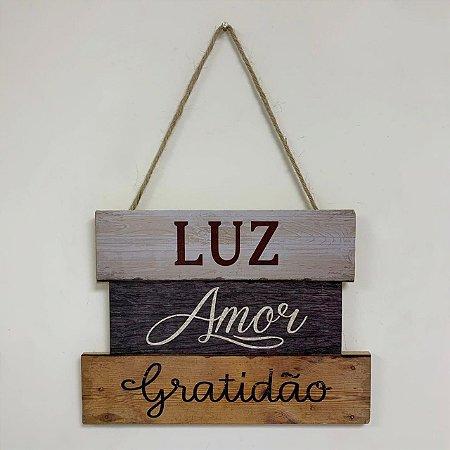 """Plaquinha Decorativa Frase """"Luz, Amor, Gratidão"""""""