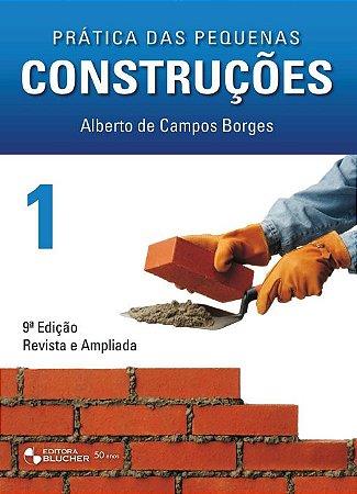 Prática das Pequenas Construções - Vol. 1