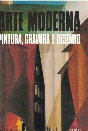 Arte Moderna - Pintura, Gravura, Desenho.