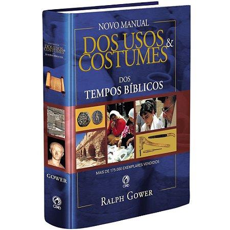 Novo Manual dos Usos e Costumes dos Tempos Bíblicos - CPAD