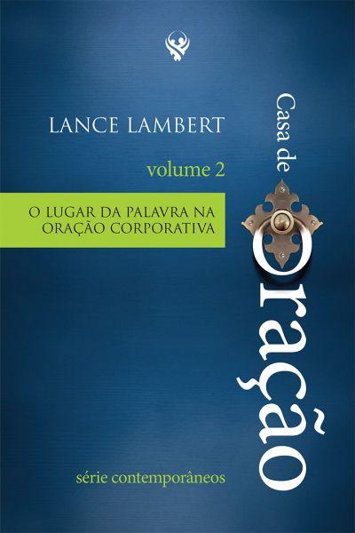 CASA DE ORAÇÃO: O LUGAR DA PALAVRA NA ORAÇÃO CORPORATIVA - VOL. 2