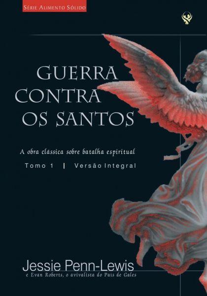 GUERRA CONTRA OS SANTOS - TOMO 1