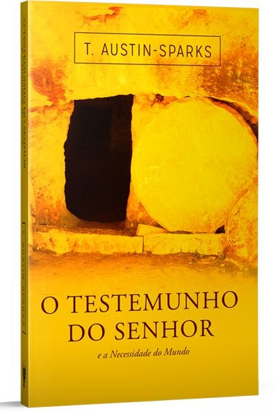 O TESTEMUNHO DO SENHOR E A NECESSIDADE DO MUNDO