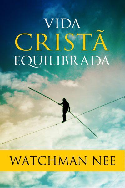 VIDA CRISTÃ EQUILIBRADA