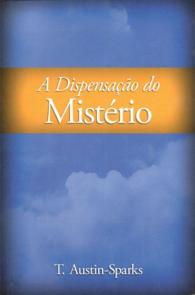 A DISPENSAÇÃO DO MISTÉRIO