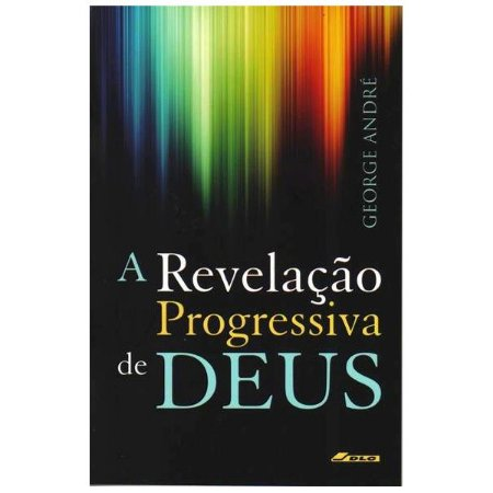 A REVELAÇÃO PROGRESSIVA DE DEUS