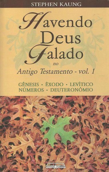HAVENDO DEUS FALADO NO ANTIGO TESTAMENTO - VOL. 1