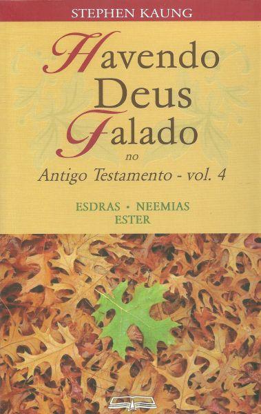 HAVENDO DEUS FALADO NO ANTIGO TESTAMENTO - VOL. 4