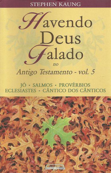 HAVENDO DEUS FALADO NO ANTIGO TESTAMENTO - VOL. 5