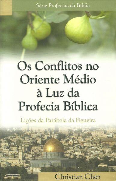 OS CONFLITOS NO ORIENTE MÉDIO À LUZ DA PROFECIA BÍBLICA