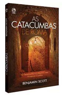 As Catacumbas de Roma Nova Edição