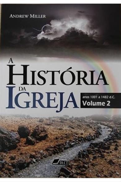 A História da Igreja - Volume 2