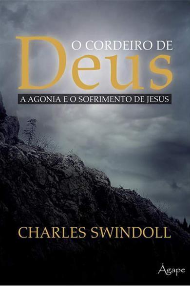 O Cordeiro de Deus - A Agonia e o Sofrimento de Jesus