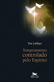 Temperamento Controlado Pelo Espírito (nova edição)