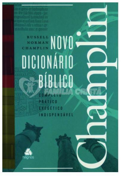 Novo Dicionário Bíblico | Russell Norman Champlin