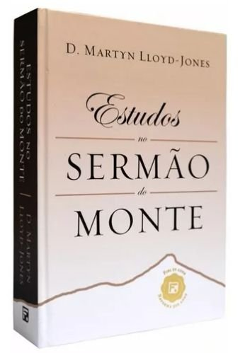 Estudos No Sermão Do Monte - Martyn Lloyd Jones (capa Dura)