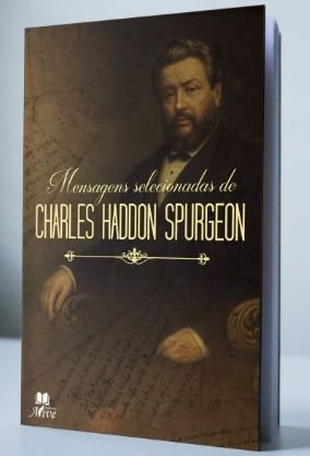 20 MENSAGENS SELECIONADAS DE CHARLES HADDON SPURGEON