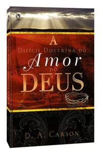A DIFÍCIL DOUTRINA DO AMOR DE DEUS