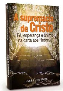 A SUPREMACIA DE CRISTO - LIVRO DE APOIO 1 TRIMESTRE DE 2018 ADULTOS
