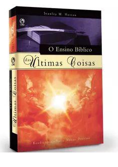O ENSINO BÍBLICO DAS ÚLTIMAS COISAS