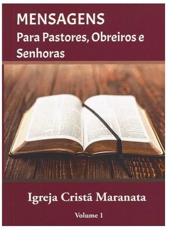 Mensagens para Pastores, Obreiros e Senhoras - Igreja Cristã Maranata - Vol. 1 (05 Unidades)