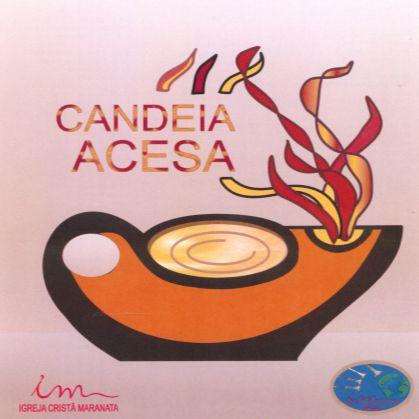 CD DE LOUVORES - CANDEIA ACESA - IGREJA CRISTÃ MARANATA