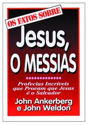 Os Fatos Sobre Jesus, o Messias