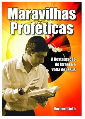 Maravilhas Proféticas: A Restauração de Israel e a Volta de Jesus