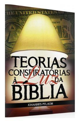 Teorias Conspiratórias à Luz da Bíblia