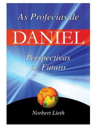 As Profecias de Daniel: Perspectivas de Futuro
