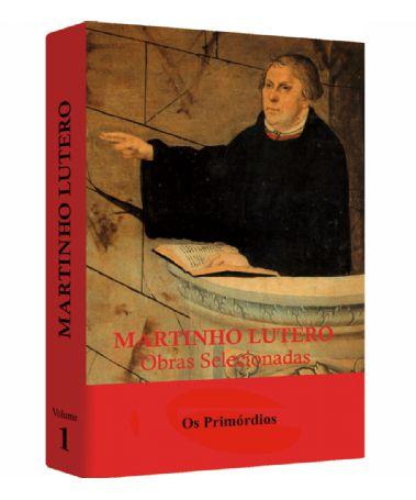 Martinho Lutero - Obras Selecionadas v. 1