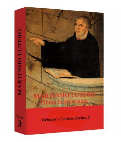 Martinho Lutero - Obras Selecionadas v. 3