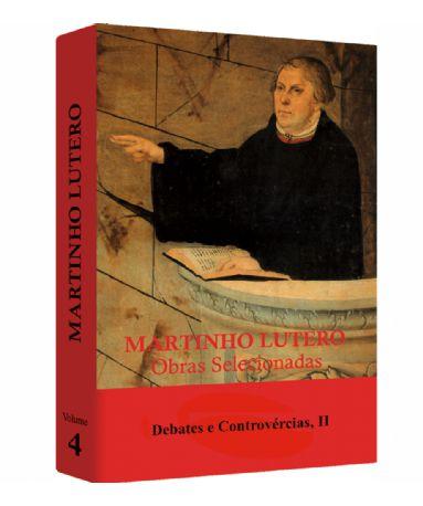 Martinho Lutero - Obras Selecionadas v. 4