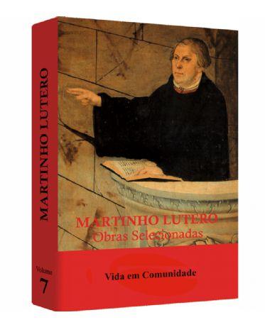 Martinho Lutero - Obras Selecionadas v. 7