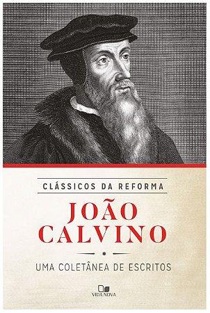 João Calvino - Série clássicos da reforma