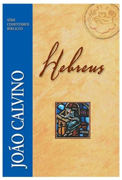 Comentário de Hebreus - João Calvino
