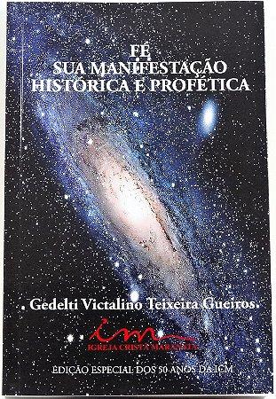 Fé - Sua Manifestação Histórica e Profética - Pr. Gedelti Gueiros