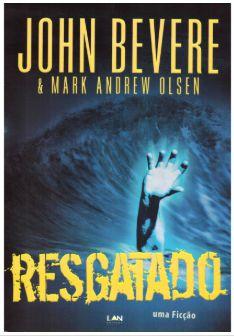 Resgatado: Uma Ficção - John Bevere