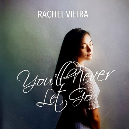 CD - You Never Let Go - Rachel Vieira