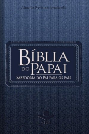 BÍBLIA DO PAPAI - ALMEIDA REVISTA E ATUALIZADA - CAPA VERDE ESCURO