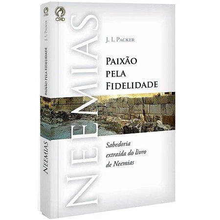 NEEMIAS - PAIXAO PELA FIDELIDADE