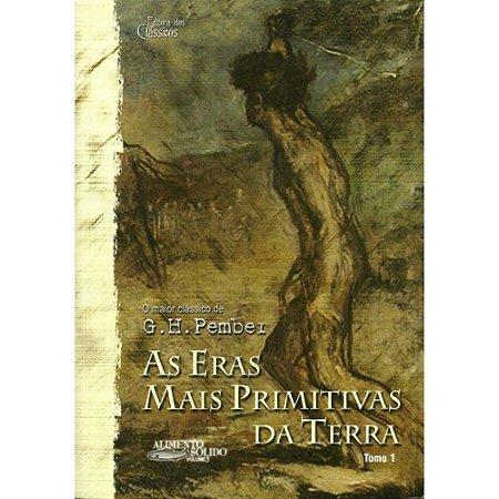 AS ERAS MAIS PRIMITIVAS DA TERRA - TOMO 1