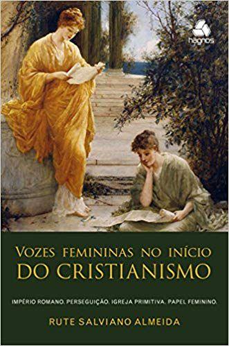 Vozes Femininas no Início do Cristianismo